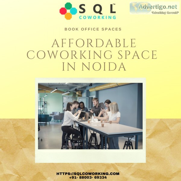 SQL Coworking brings you the affordable office space in Noida