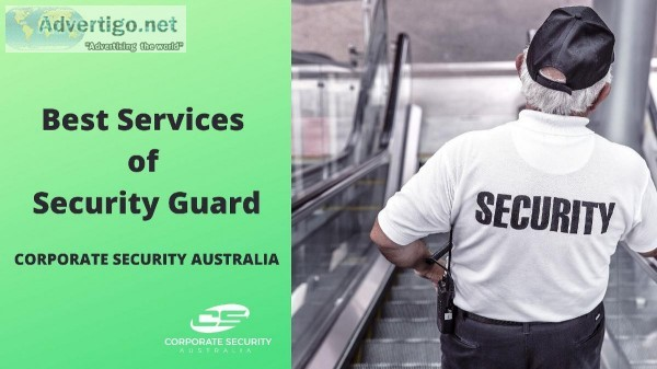 Contact the Top Security Guard Companies- Corporate Security Aus