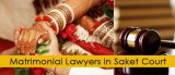 Looking for Matrimonial Lawyers in Saket Court
